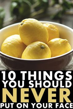 10 Things You Should Never Put on Your Face #facial #health