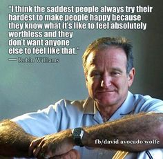 On the anniversary of Robin Williams' death, his quotes are a reminder of how important the issues of depression and mental health are. Great Quotes, Quotes To Live By, Life Quotes, Sad Quotes That Make You Cry, Top Quotes, Fake Smile Quotes, Awesome Quotes, Robin Williams Quotes, Moving On Quotes