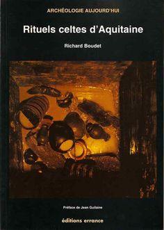 Rituels celtes d'Aquitaine de Richard Boudet, Editions Errance (17 janvier 1997) ISBN 978-2877721301 Aquitaine, Symbol Design, Celtic Art, Pattern Design, Free Apps, Audiobooks, Ebooks, History, Reading