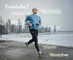Além de se alimentar bem, uma dica importante é a atividade física. Caminhe pelo menos 3 vezes na semana durante 30 minutos.  www.fitoactive.com.br/