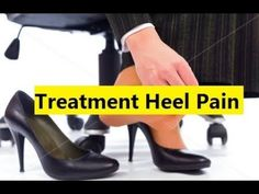 Treatment Heel Pain - How To Cure Plantar Fasciitis