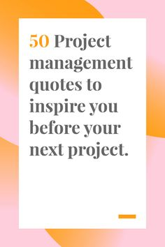 50 Project Management Quotes to Inspire You Before Your Next Project - You are in the right place about projects presentation Here we offer you the most beautiful pictur - Project Management Certification, Program Management, Management Company, Management Tips, Management Quotes, Business Management, Property Management, Environmental Management System, Manager Quotes