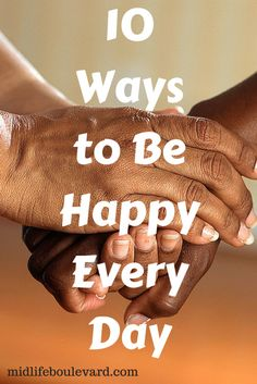 10 Ways to Be Happy Every Day