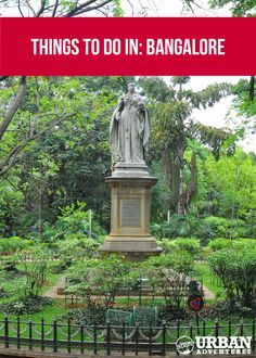 No matter whether you call it Bangalore or Bengaluru, this Indian city is totally worth exploring. Here's your guide to the best things to do in Bangalore.