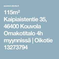 115m² Kaipiaistentie 35, 46400 Kouvola Omakotitalo 4h myynnissä   Oikotie 13273794