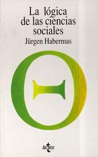 La lógica de las ciencias sociales / Jürgen Habermas
