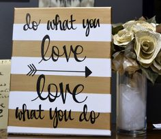 Inspirational Canvas Wall Art Painting Gold and White Stripe Love What You Do Office Studio Wall Art Wall Hanging Inspirational Arrow Art Diy Canvas Art, Canvas Crafts, Canvas Ideas, Canvas Canvas, Craft Projects, Projects To Try, Arrow Art, Scrapbook, Diy Signs