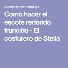 Como hacer el escote redondo fruncido - El costurero de Stella