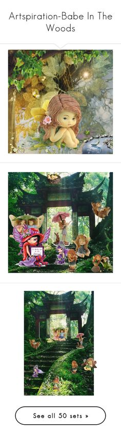 """""""Artspiration-Babe In The Woods"""" by jeannierose ❤ liked on Polyvore featuring art, garden, Baby, fairy, fairies, BabyFairies, contestentry, Artspiration and Babe"""