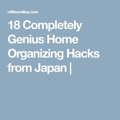 18 Completely Genius Home Organizing Hacks from Japan |