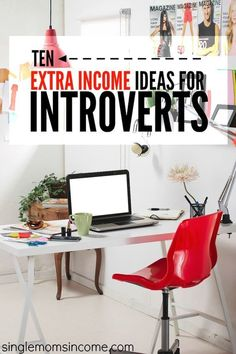 If you're looking for a way to earn money that meshes with your personality here are ten extra income ideas for introverts. (Most can be turned into full time incomes!)
