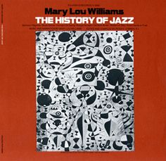 "10.23.12  It's album cover Tuesday! This week's featured ""Look of the Listen"" album is ""The History of Jazz."" ""The Miro painting reflects the playful, dynamic nature of the wide range of jazz music recorded here. The form and color of the type subtly reiterate the whimsical qualities of the painting. Contrast is provided by the warmth of the orange ground. Mary Lou Williams was a pioneer jazz musician, arranger, and composer, and one of Moe Asch's favorite artists."""
