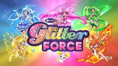 Glitter Force. Such a great show <3