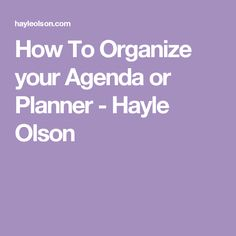 How To Organize your Agenda or Planner - Hayle Olson