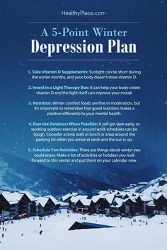 Preparing for winter depression can help prevent or mitigate its effects. Here are some tips to strike a preemptive blow against winter depression.