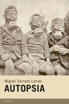 Autopsia, de Miguel Serrano Larraz. Editorial Candaya
