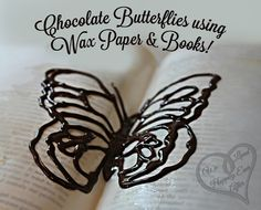 Chocolate Butterflies with Wax Paper and Books · Edible Crafts