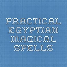 Practical Egyptian Magical Spells  | The Oriental Institute of the University of Chicago