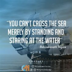 You can't cross the sea merely by standing and staring at the water. #working #founder #startup #buyinghealth #comprandosalud #money #magazine #moneymaker #startuplife #successful #passion #inspiredaily #hardwork #hardworkpaysoff #desire #motivation #motivational #lifestyle #happiness #entrepreneur #entrepreneurs #entrepreneurship #entrepreneurlife #business #businessman #quoteoftheday #businessowner #businesswoman  #globalshift #grind