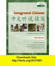 Integrated Chinese, Level 1, Part 2 (Chinese and English Edition) (9780887275326) Tao-Chung Yao, Yuehua Liu, Liangyan Ge, Yea-Fen Chen, Nyan-Ping Bi , ISBN-10: 088727532X  , ISBN-13: 978-0887275326 ,  , tutorials , pdf , ebook , torrent , downloads , rapidshare , filesonic , hotfile , megaupload , fileserve