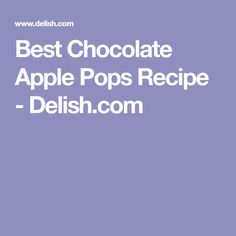Best Chocolate Apple Pops Recipe - Delish.com
