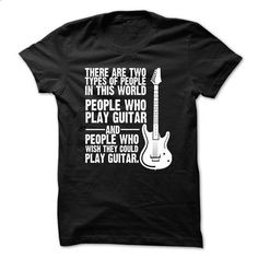 People Who Play Guitar And People Who Wish They Could Play Guitar - #design t shirts #funny t shirts for women. MORE INFO => https://www.sunfrog.com/Music/People-Who-Play-Guitar-And-People-Who-Wish-They-Could-Play-Guitar.html?id=60505