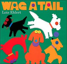 Wag a Tail, by Lois Ehlert