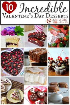 Check out these 10 incredible Valentine's Day Desserts-- perfect for impressing your honey on the 14th! ;)   Just a Girl and Her Blog