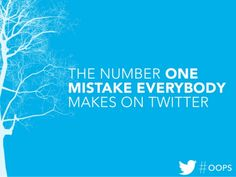 The Number One Mistake Everybody Makes on Twitter by Gary Vaynerchuk via slideshare...This was very #twitterhelpful!!!