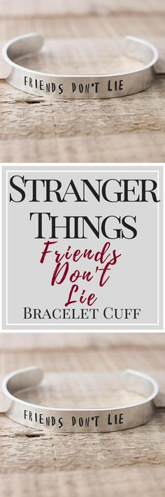 """This lightweight aluminum cuff bracelet is handstamped with """"Friends  don't lie"""", great gift for your Stranger Things obsessed friend or  family member.   Cuff Bracelet - Friends don't lie - aluminum cuff - Stranger things - stocking stuffer - adjustable bracelet  - boho cuff-gift ideas. #strangerthings #ad #giftideas"""