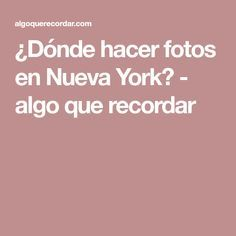 ¿Dónde hacer fotos en Nueva York? - algo que recordar