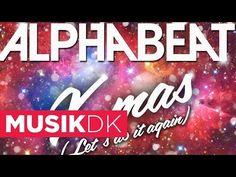 Alphabeat - X-mas (Let's Do It Again) - YouTube