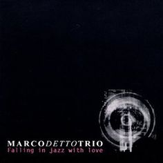 Marco Detto Trio - Falling Love with Love