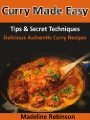 Free Kindle Books - Cooking, Food  Wine - Curry Made Easy, Tips  Secret Techniques, Delicious Authentic Curry Recipes (Big Bold  Delicious Recipe Series) ~ by: Madeline Robinson