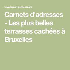 Carnets d'adresses - Les plus belles terrasses cachées à Bruxelles