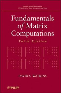Fundamentals of matrix computations / David S. Watkins.2010. Máis información: http://eu.wiley.com/WileyCDA/WileyTitle/productCd-0470528338.html