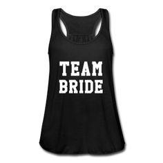 Chic Et Choc, Team Bride, Marie, Athletic Tank Tops, T Shirt, Women, Fashion, Wedding Bride, Man Women