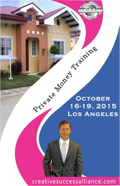 Private Money Training Event October 16-18, 2015 – Los Angeles, CA  #realestate #business #money #training #event