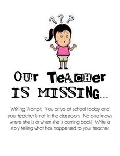 "This writing prompt printable is great to leave when you have a substitute. I leave it on a day that I don't tell my students I will be absent because the prompt is all about ""Our Teacher is Missing."" This printable includes the prompt and a graphic organizer for prewriting."
