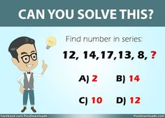 Find number in series - Math Puzzles Only for Genius Logic Math, Logic Puzzles, Brain Teasers With Answers, Mind Puzzles, Brain Teaser Puzzles, Picture Puzzles Brain Teasers, Fun Brain, Math Challenge, Math Questions