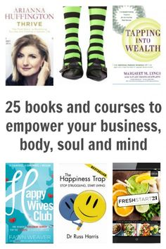 25 Books and Courses to Empower Your Business, Mind, Body and Soul