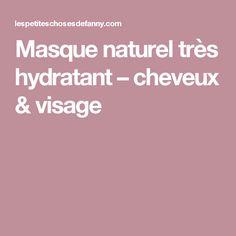 Masque naturel très hydratant – cheveux & visage