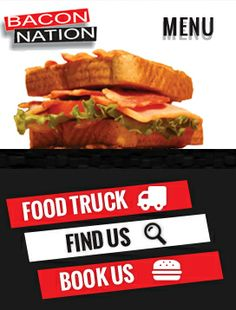 Bacon Nation | This site is dedicated to the Toronto based, bacon-centric foodtruck and restaurant, Bacon Nation!