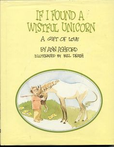 If I found a wistful unicorn and brought him to you, all forlorn... would you pet him? Love this book