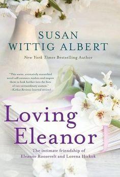 Loving Eleanor by Susan Wittig Albert https://www.amazon.com/dp/0989203549/ref=cm_sw_r_pi_dp_x_dimQyb0YSPBGS
