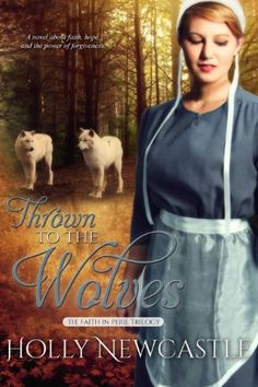 Thrown to the Wolves (The Faith in Peril Trilogy Book 1) - Kindle edition by Holly Newcastle. Religion & Spirituality Kindle eBooks @ Amazon.com.
