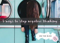 5 WAYS TO DITCH YOUR NEGATIVE THOUGHTS