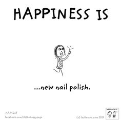 Happiness is. A new nail polish Manicure Quotes, Nail Quotes, Me Quotes, Nail Manicure, Manicures, Cute Happy Quotes, Cute Quotes For Life, Happiness Is A Choice, Finding Happiness