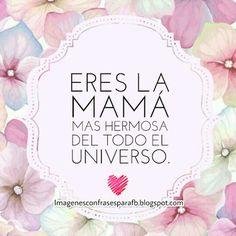 Eres la Mamá mas linda del mundo - Frases para Mama