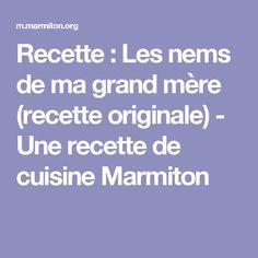 Recette : Les nems de ma grand mère (recette originale) - Une recette de cuisine Marmiton